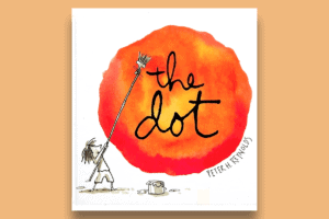 cover image of The Dot by Peter H Reynolds; this book helped improve culture at our school